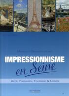 Couverture du livre « Impressionnisme en Seine ; arts, payasages, tourisme & loisirs » de Georges Lucenet et Monique Lucenet aux éditions Itineraires Medias