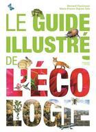 Couverture du livre « Le guide illustré de l'écologie » de Bernard Fischesser et Marie-France Dupuis-Tate aux éditions Delachaux & Niestle