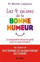 Couverture du livre « Les 4 saisons de la bonne humeur » de Michel Lejoyeux aux éditions Lattes