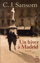 Couverture du livre « Un hiver à Madrid » de C. J. Sansom aux éditions Belfond
