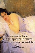 Couverture du livre « 24 heures d'une femme sensible » de Constance De Salm aux éditions Grand Caractere