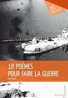 Couverture du livre « 18 poèmes pour faire la guerre » de Alice Halter aux éditions Publibook