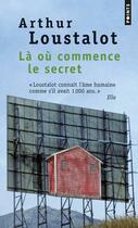 Couverture du livre « Là où commence le secret » de Arthur Loustalot aux éditions Points