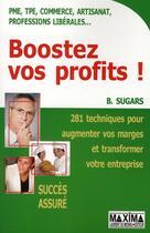 Couverture du livre « Boostez vos profits ! » de Sugars Brad aux éditions Maxima Laurent Du Mesnil