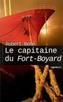 Couverture du livre « Capitaine Du Fort Boyard » de Robert Bene aux éditions Geste