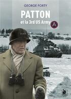 Couverture du livre « Patton et la 3rd US army » de George Forty aux éditions Ysec