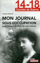 Couverture du livre « 14-18, journal sous l'occupation » de Jeanne Lefebvre aux éditions Jourdan