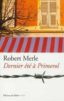 Couverture du livre « Dernier été à Primerol » de Robert Merle aux éditions Fallois
