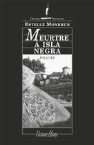 Couverture du livre « Meurtre à Isla Negra » de Estelle Monbrun aux éditions Viviane Hamy