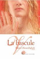 Couverture du livre « La bascule » de Marie Olivier-Ziglioli aux éditions Volpiliere