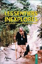 Couverture du livre « Les sentiers inexplorés ; autobiographie d'une pèlerine derrière l'invisible » de Giovanna Negrotto Cambiaso aux éditions Aluna