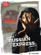 Couverture du livre « Russian express » de Alain Bellet aux éditions Le Muscadier