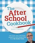 Couverture du livre « The After School Cookbook » de Coffer Nick aux éditions Hodder And Stoughton Digital