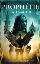 Couverture du livre « Tatouage t.2 - prophétie » de Ana Alonso et Javier Pelegrin aux éditions Black Moon