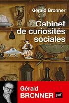 Couverture du livre « Cabinet de curiosités sociales » de Gerald Bronner aux éditions Puf