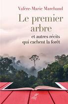 Couverture du livre « Le premier arbre et autres recits qui cachent la foret » de Marchand Valere-Mari aux éditions Cerf