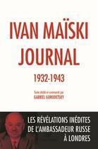Couverture du livre « Journal, les révélations inédites de l'ambassadeur soviétique à Londres (1932-1943) » de Maiski Ivan aux éditions Belles Lettres