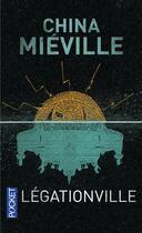 Couverture du livre « Légationville » de China Miéville aux éditions Pocket