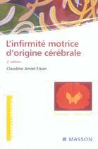 Couverture du livre « L'infirmite motrice d'origine cerebrale (2e édition) » de Claudine Amiel-Tison aux éditions Elsevier-masson