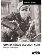 Couverture du livre « Quand j'étais blouson noir ; Issoire, 1960-1963 » de Jean-Paul Bourre aux éditions Camion Blanc