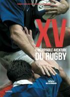 Couverture du livre « XV ; l'incroyable aventure du rugby » de Serge Laget et Francoise Laget aux éditions Chronique