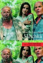 Couverture du livre « Mischka » de Jean-Francois Stevenin aux éditions Cahiers Du Cinema