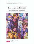 Couverture du livre « Les Soins Infirmiers (2e Ed) » de Goulet/Dallaire O./C aux éditions Gaetan Morin