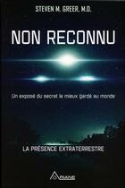 Couverture du livre « Non reconnu ; exposé du secret le mieux gardé au monde : la présence extraterrestre » de Steven M. Greer aux éditions Ariane
