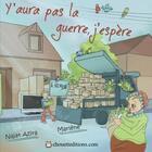 Couverture du livre « Y aura pa la guerre, j'espère » de Marlene et Najat Azira aux éditions Chouetteditions.com