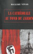 Couverture du livre « La cathedrale au fond du jardin » de Maxime Vivas aux éditions Atout