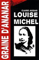 Couverture du livre « Louise Michel » de Claire Auzias aux éditions Le Monde Libertaire