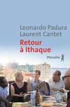 Couverture du livre « Retour à Ithaque » de Leonardo Padura et Laurent Cantet aux éditions Metailie