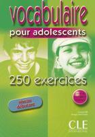 Couverture du livre « Vocabulaire 250ex pour ado de » de Bie/Santinan aux éditions Cle International