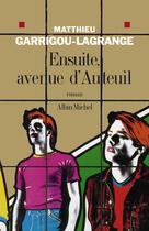 Couverture du livre « Ensuite, Avenue D'Auteuil » de Matthieu Garrigou-Lagrange aux éditions Albin Michel