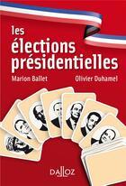 Couverture du livre « Les élections présidentielles (2e édition) » de Olivier Duhamel et Marion Ballet aux éditions Dalloz