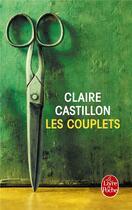 Couverture du livre « Les couplets » de Claire Castillon aux éditions Lgf