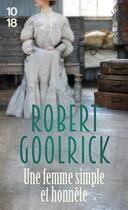 Couverture du livre « Une femme simple et honnête » de Robert Goolrick aux éditions 10/18