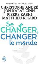 Couverture du livre « Se changer, changer le monde » de Collectif aux éditions J'ai Lu