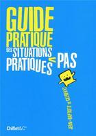 Couverture du livre « Guide pratique des situations pas pratiques » de Jean-Baptiste De Clerfayt aux éditions Chiflet