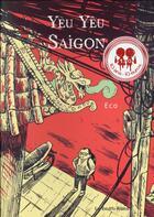 Couverture du livre « Yeu yeu Saigon » de Eco aux éditions Les Enfants Rouges