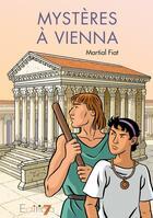 Couverture du livre « Mystères à Vienna » de Martial Fiat aux éditions Editions 7