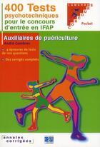 Couverture du livre « 400 tests psychotechniques pour réussir le concours d'entrée en IFAP ; auxiliaires de puériculture » de Combres aux éditions Lamarre