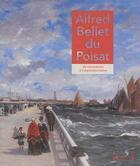 Couverture du livre « Alfred Bellay du Poisat ; du romantisme à l'impressionnisme » de Jacques Beauffet aux éditions Fage