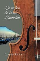 Couverture du livre « Le violon de la rue Lauriston » de Claude Raucy aux éditions Ker Editions
