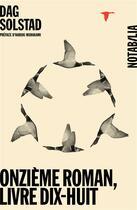 Couverture du livre « Onzième roman, livre dix-huit » de Dag Solstad aux éditions Noir Sur Blanc