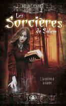 Couverture du livre « Les sorcières de Salem t.2 ; la a confrérie de la clairière » de Millie Sydenier aux éditions Jcl