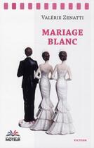 Couverture du livre « Mariage blanc » de Valerie Zenatti aux éditions Du Moteur
