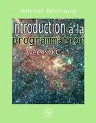 Couverture du livre « Introduction à la programmation avec ISO C++ » de Michel Michaud aux éditions Loze Dion