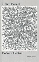 Couverture du livre « Poèmes cactus » de Philippe Michaelef-Ducollet et Julien Parent aux éditions Atelier De L'agneau