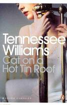 Couverture du livre « CAT ON A HOT TIN ROOF » de Tennessee Williams aux éditions Penguin Books Uk